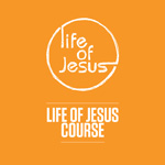 Life of Jesus Course